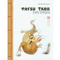 Książki dla dzieci, Tatsu taro syn smoka (opr. twarda)