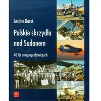 Historia, Polskie skrzydła nad Sudanem - Wysyłka od 3,99 - porównuj ceny z wysyłką (opr. miękka)