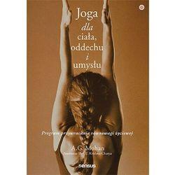 Joga dla ciała oddechu i umysłu program przywracania równowagi życiowej (opr. miękka)
