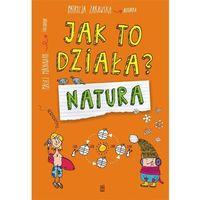 Książki dla dzieci, Jak to działa? Natura (opr. miękka)