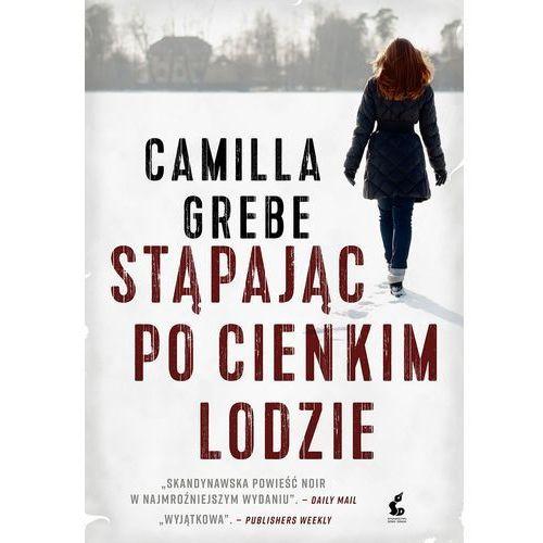 Książki kryminalne, sensacyjne i przygodowe, Stąpając po cienkim lodzie - Camilla Grebe (opr. miękka)