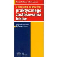 Leksykony techniczne, Oksfordzki podręcznik praktycznego zastosowania leków (opr. miękka)