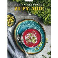 E-booki, Zupy moc. 70 przepisów na zupy - Monika Mrozowska (EPUB)