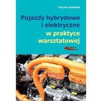 Biblioteka motoryzacji, Pojazdy hybrydowe i elektryczne w praktyce... (opr. broszurowa)