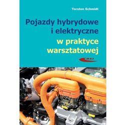 Pojazdy hybrydowe i elektryczne w praktyce... (opr. broszurowa)