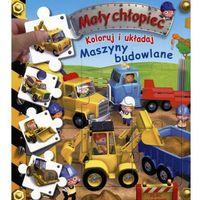 Książki dla dzieci, Mały chłopiec. Koloruj i układaj Maszyny budowlane (opr. kartonowa)
