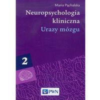 Albumy, Neuropsychologia kliniczna tom 2 Urazy mózgu (opr. miękka)
