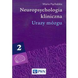 Neuropsychologia kliniczna tom 2 Urazy mózgu (opr. miękka)