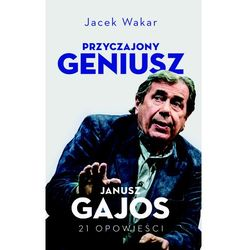 Przyczajony geniusz. Opowieści o Januszu Gajosie (opr. broszurowa)
