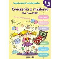 Literatura młodzieżowa, Ćwiczenia z myślenia dla 5-6-latka - Michałowska Tamara - książka (opr. broszurowa)