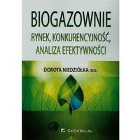Biblioteka biznesu, Biogazownie rynek konkurencyjność analiza efektywności - NIEDZIOLKA DOROTA (opr. miękka)
