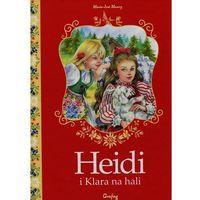 Książki dla dzieci, Heidi i Klara na hali - Marie-Jose Maury (opr. twarda)