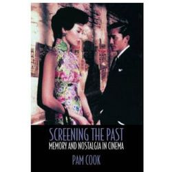 Screening the Past Memory & Nostalgia in Cinema