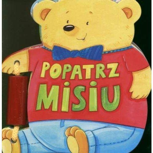 Książki dla dzieci, DIECEZJALNE SANDOMIERZ - Popatrz misiu. (opr. twarda)