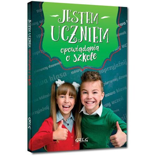 Książki dla dzieci, Jestem uczniem Opowiadania o szkole - Małgorzata Białek (opr. twarda)