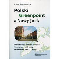 Biblioteka biznesu, Polski Greenpoint a Nowy Jork - Dostawa 0 zł (opr. miękka)