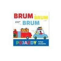 Książki dla dzieci, Pojazdy. księga dźwięków brum, brum, brum! (opr. twarda)