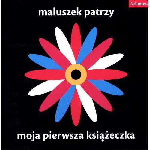Literatura młodzieżowa, Maluszek patrzy Moja piewsza książeczka (opr. twarda)