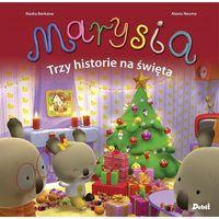 Książki dla dzieci, Marysia. Marysia. Trzy historie na świeta (opr. twarda)