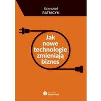 Biblioteka biznesu, Jak nowe technologie zmieniają biznes - Dostawa 0 zł (opr. miękka)