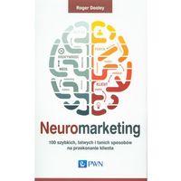 Książki o biznesie i ekonomii, Neuromarketing. 100 szybkich, łatwych i tanich... (opr. miękka)