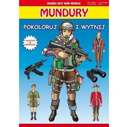 Książki dla dzieci, MUNDURY. POKOLORUJ I WYTNIJ (opr. miękka)