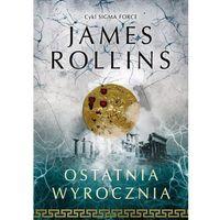 Książki horrory i thrillery, Ostatnia wyrocznia Sigma Force Tom 5 - James Rollins (opr. miękka)