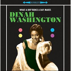 Dinah Washington - What A Diff'rence.. -Hq-