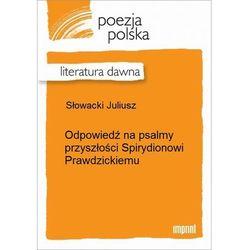 Odpowiedź na psalmy przyszłości Spirydionowi Prawdzickiemu - Juliusz Słowacki