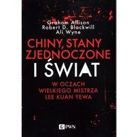 Biblioteka biznesu, Chiny, Stany Zjednoczone i Świat w oczach Wielkiego Mistrza Lee Kuan Yewa - Allison Graham, Blackwill Robert D, Wyne Ali - książka (opr. miękka)