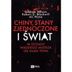 Chiny, Stany Zjednoczone i Świat w oczach Wielkiego Mistrza Lee Kuan Yewa - Allison Graham, Blackwill Robert D, Wyne Ali - książka (opr. miękka)