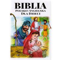 Książki dla dzieci, Biblia polsko-angielska dla dzieci FENIX (opr. twarda)