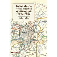 E-booki, Kraków i Galicja wobec przemian cywilizacyjnych (1866-1914) - Marian Stala, Krzysztof Fiołek (PDF)