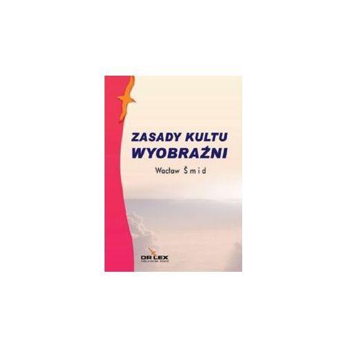Biblioteka biznesu, Zasady kultu wyobraźni (opr. miękka)