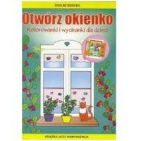 Kolorowanki, Otwórz okienko. Kolorowanki i wycinanki dla dzieci + zakładka do książki GRATIS