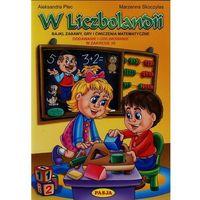 Książki dla dzieci, W Liczbolandii (opr. miękka)