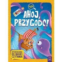 Książki dla dzieci, Ahoj, przygodo Duże litery Opowiadania do nauki czytania - Praca zbiorowa (opr. broszurowa)