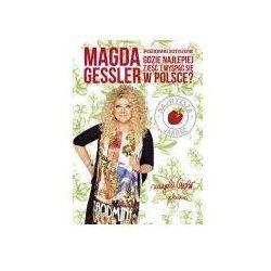 Poziomki 2017/2018. Gdzie najlepiej zjeść i wyspać się w Polsce? - Magda Gessler (opr. broszurowa)