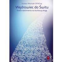 Książki religijne, Wędrowiec do świtu - Łukasz Woźniak (opr. miękka)