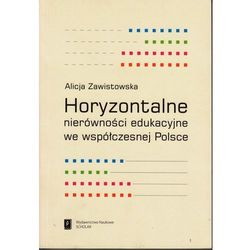 Horyzontalne nierówności edukacyjne we współczesnej Polsce (opr. miękka)