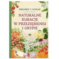 Książki medyczne, Naturalne kuracje w przeziębieniu i grypie (opr. twarda)