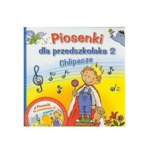 Pozostałe książki, Piosenki dla przedszkolaka 2 Chlipacze z płytą CD Zawadzka Danuta