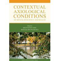 Książki medyczne, Contextual axiological conditions of mental resilience and health - praca zbiorowa (opr. broszurowa)