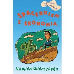 Spacerkiem z ekonomią - Kamila Wilczyńska (opr. miękka)