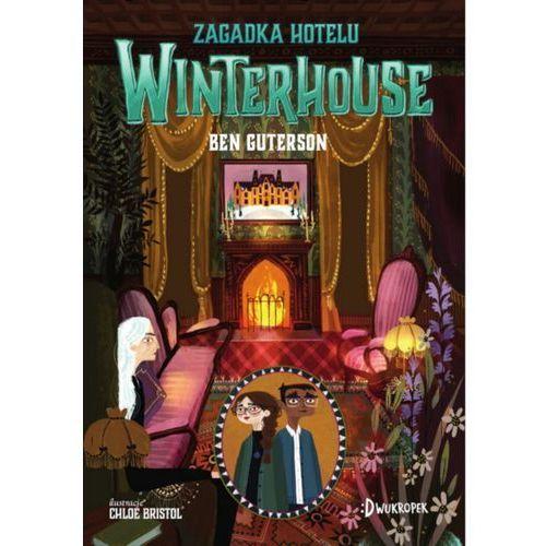 Książki dla dzieci, Zagadka hotelu Winterhouse. Hotel Winterhouse. Tom 3 (opr. twarda)