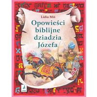 Książki dla dzieci, OPOWIEŚCI BIBLIJNE DZIADZIA JÓZEFA CZĘŚĆ 2 (opr. twarda)