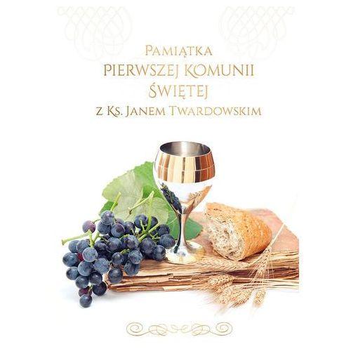 Książki religijne, Pamiątka I Komunii Świętej z ks. Janem Twardowskim Praca zbiorowa (opr. twarda)