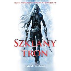 Szklany tron - Maas Sarah J. - Zostań stałym klientem i kupuj jeszcze taniej (opr. miękka)