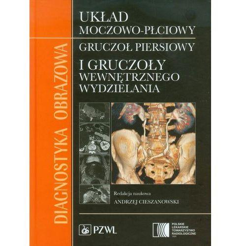 Książki medyczne, Diagnostyka obrazowa Układ moczowo-płciowy, gruczoł piersiowy i gruczoły wewnętrznego wydzielania (opr. twarda)