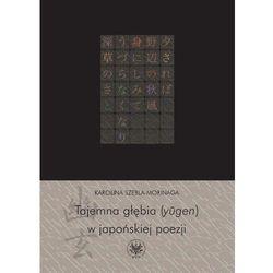 Tajemna głębia (ylgen) w japońskiej poezji (opr. broszurowa)